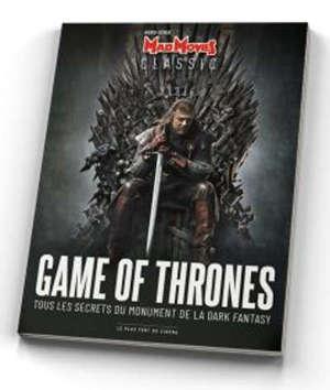 Mad Movies classic, hors série. n° 18, Game of thrones : tous les secrets du monument de la dark fantasy