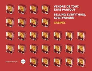 Vendre de tout, être partout : Casino = Selling everything, everywhere : Casino
