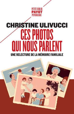 Ces photos qui nous parlent : une relecture de la mémoire familiale