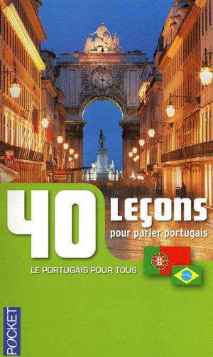 40 leçons pour parler portugais : le portugais pour tous
