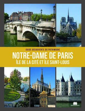 Notre-Dame, île de la Cité et île Saint-Louis = Notre-Dame, Ile de la Cité and Ile Saint-Louis