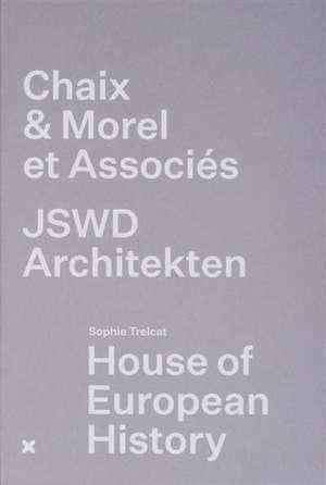 House of European history : Chaix & Morel et associés, JSWD Architekten