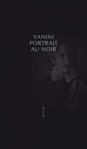 Vanini : portrait au noir