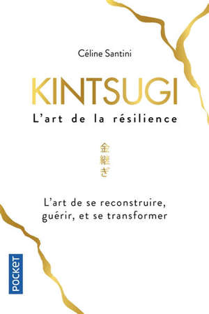 Kintsugi, l'art de la résilience