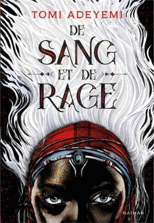 Children of blood and bone. Volume 1, De sang et de rage