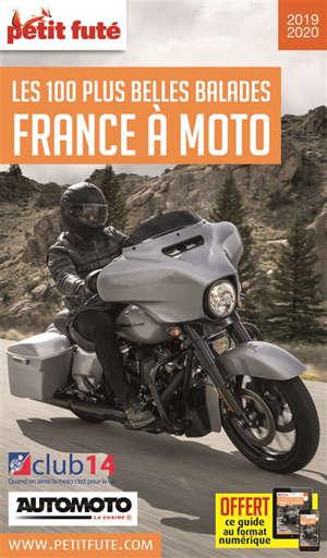 France à moto : les 100 plus belles balades : 2019-2020