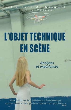 L'objet technique en scène : analyses et expériences