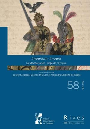 Rives méditerranéennes. n° 58, Imperium, imperii : la Méditerranée, forge de l'Empire