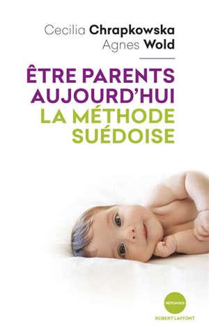Etre parents aujourd'hui : la méthode suédoise
