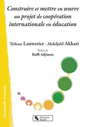 Construire et mettre en oeuvre un projet de coopération internationale en éducation