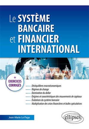 Le système bancaire et financier international