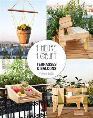 1 heure, 1 objet : terrasses et balcons
