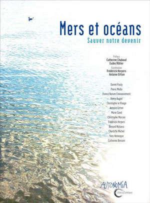 Mers et océans : sauver notre devenir