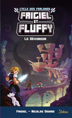 Frigiel et Fluffy : cycle des Farlands. Volume 2, Le dévoreur