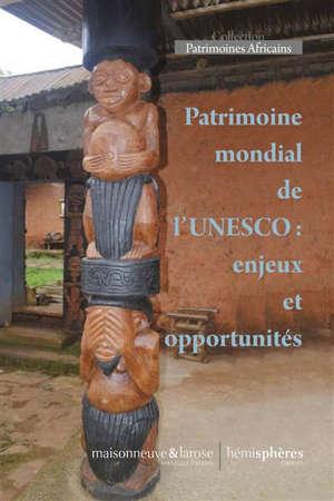 Patrimoine mondial de l'Unesco : enjeux et opportunités : séminaire du 6 novembre 2018