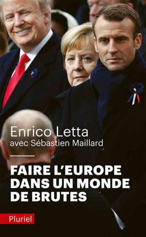 Faire l'Europe dans un monde de brutes