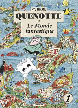 Quenotte et le monde fantastique. Volume 1