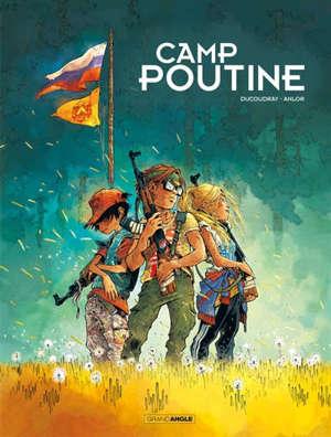 Camp Poutine. Volume 1