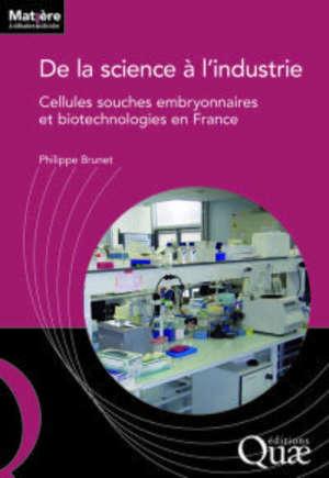 De la science à l'industrie : cellules souches embryonnaires et biotechnologies en France