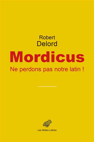 Mordicus : ne perdons pas notre latin !
