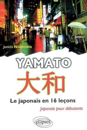 Yamato, le japonais en 16 leçons : japonais pour débutants