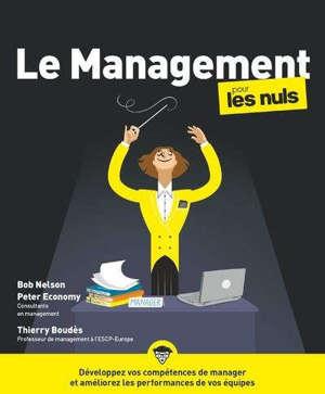 Le management pour les nuls : développez vos compétences de manager et améliorez les performances de vos équipes
