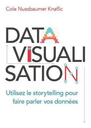 Datavisualisation : utilisez le storytelling pour faire parler vos données