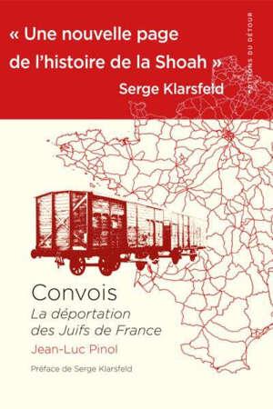 Convois : la déportation des Juifs de France