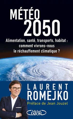 Météo 2050 : alimentation, santé, transports, habitat : comment vivrons-nous le réchauffement climatique ?