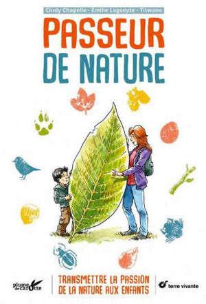 Passeur de nature : transmettre la passion de la nature aux enfants