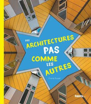 Des architectures pas comme les autres