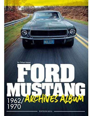 Ford Mustang : 1962-1970 : archives album