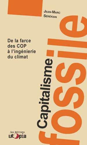 Capitalisme fossile : de la farce des COP à l'ingénierie du climat