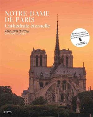 Notre-Dame de Paris : cathédrale éternelle