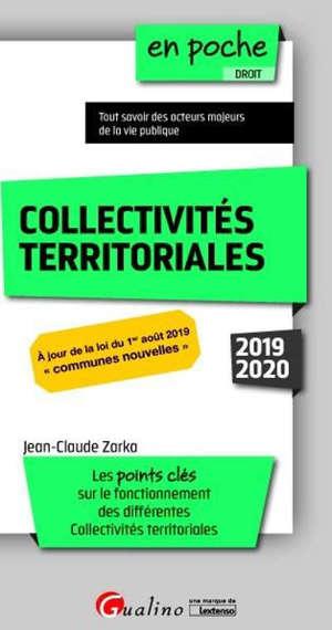 Collectivités territoriales : tout savoir des acteurs majeurs de la vie publique : 2019-2020