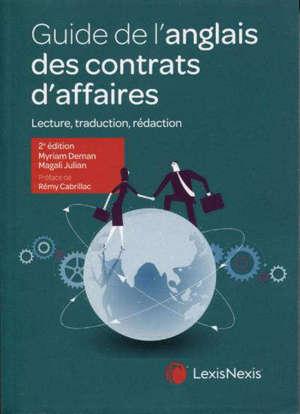 Guide de l'anglais des contrats d'affaires : lecture, traduction, rédaction