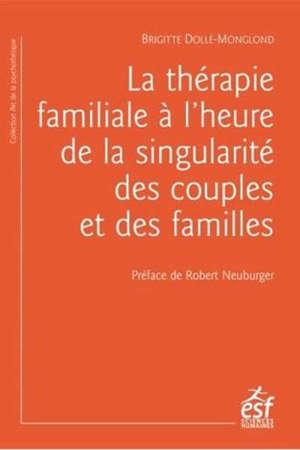 La thérapie familiale à l'heure de la singularité des couples et des familles