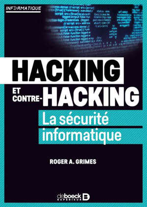 Hacking et contre-hacking : la sécurité informatique