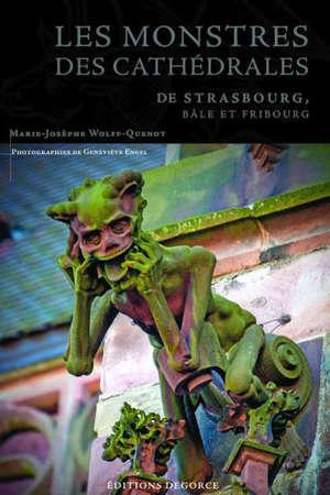 Les monstres des cathédrales de Strasbourg, Bâle et Fribourg