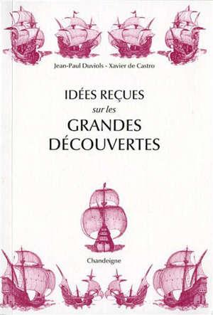 Idées reçues sur les grandes découvertes : XVe-XVIe siècles
