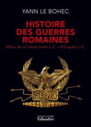 Histoire des guerres romaines : milieu du VIIIe siècle avant J.-C.-410 après J.-C.