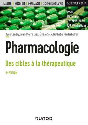 Pharmacologie : des cibles à la thérapeutique : cours et fiches thérapeutiques