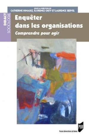 Enquêter dans les organisations : comprendre pour agir
