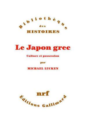 Le Japon grec : culture et possession