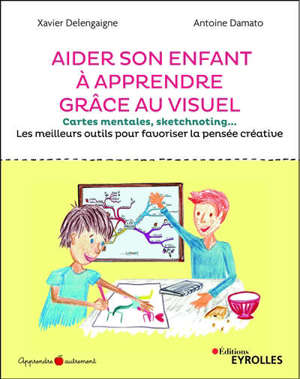 Aider son enfant à apprendre grâce au visuel : cartes mentales, sketchnoting... les meilleurs outils pour favoriser la pensée créative