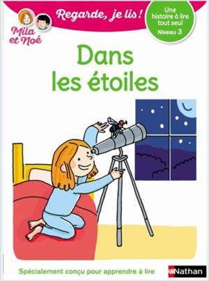 Dans les étoiles : une histoire à lire tout seul, niveau 3