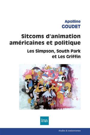 Sitcoms d'animation américaines et politique : Les Simpson, South park et Les Griffin