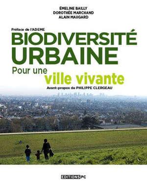 Biodiversité urbaine : pour une ville vivante