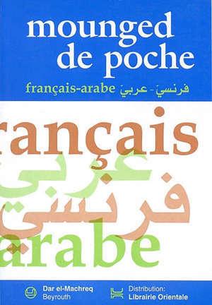 Mounged de poche : français-arabe, arabe-français