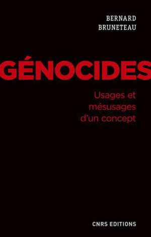 Génocides : usages et mésusages d'un concept